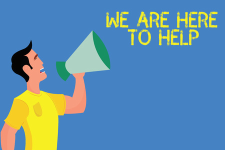 Word writing text We Are Here To Help. Business concept for Someone who is always ready to Assist Support Give.