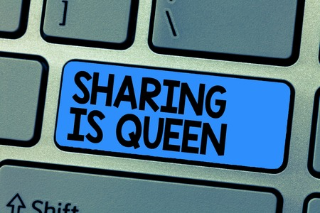 Text sign showing Sharing Is Queen. Conceptual photo giving others information or belongs is great quality.