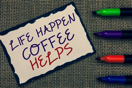 Text sign showing Life Happen Coffee Helps. Conceptual photo Have a hot drink when having problems troubles Blue bordered page drawn some texts laid color pen jute background Stock fotó