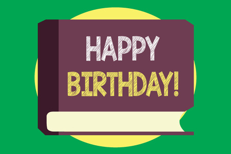 Handwriting text writing Happy Birthday. Concept meaning The birth anniversary of a person is celebrated with presents.