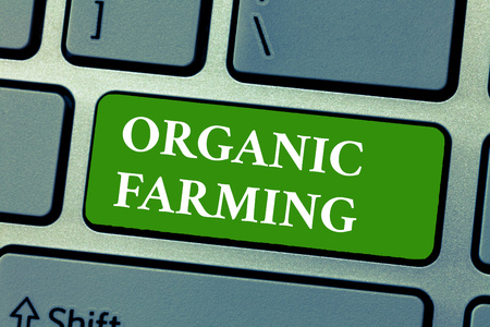 Text sign showing Organic Farming. Conceptual photo an integrated farming system that strives for sustainability.