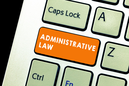 Text sign showing Administrative Law. Conceptual photo Body of Rules regulations Orders created by a government.