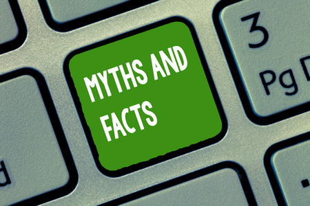 Handwriting text Myths And Facts. Concept meaning Oppositive concept about modern and ancient period.