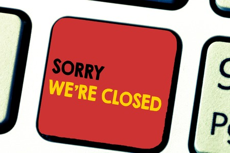 Word writing text Sorry We re are Closed. Business concept for Expression of Regret Disappointment Not Open Sign. Stock Photo
