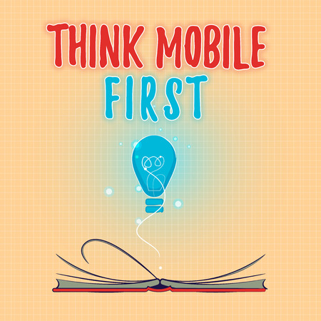 Text sign showing Think Mobile First. Conceptual photo Easy Handheld Device Accessible Contents 24 or 7 Handy. Stockfoto