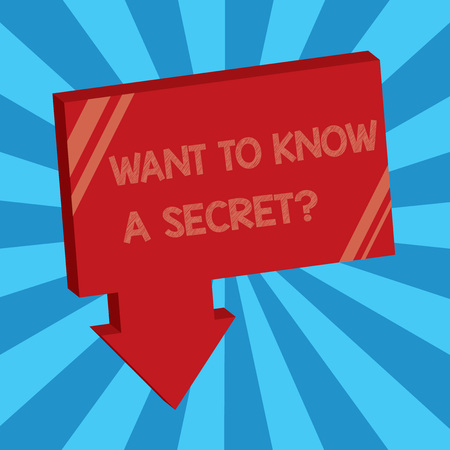 Writing note showing Want To Know A Secret question. Business photo showcasing to divulge a confidential vital information.