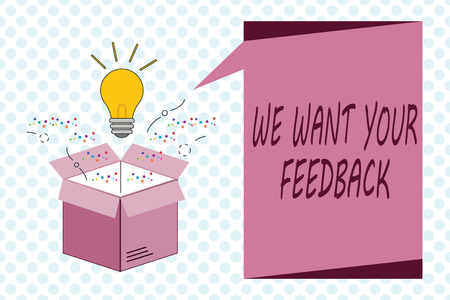 Writing note showing We Want Your Feedback. Business photo showcasing to Improve Performance or Product Timely Reaction.