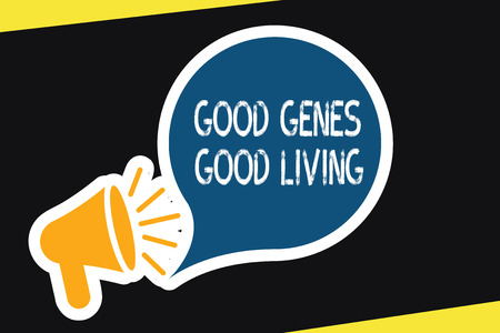 Handwriting text Good Genes Good Living. Concept meaning Inherited Genetic results in Longevity Healthy Life.