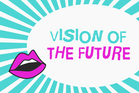 Writing note showing Vision Of The Future. Business photo showcasing Seeing something Ahead a Clear Guide of Action.