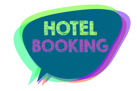 Text sign showing Hotel Booking. Conceptual photo Online Reservations Presidential Suite De Luxe Hospitality Speech bubble idea message reminder shadows important intention saying Stock Photo