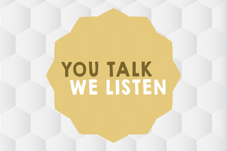 Conceptual hand writing showing You Talk We Listen. Business photo showcasing Two Way Communication Motivational Conversation. Фото со стока