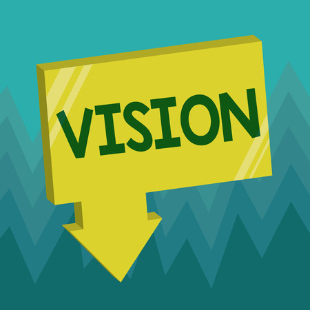 Conceptual hand writing showing Vision. Business photo showcasing Being able to see Objective Inspiration Planning for future.