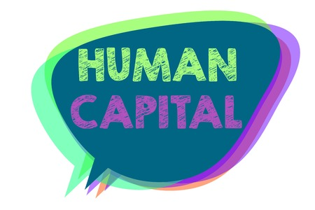 Text sign showing Human Capital. Conceptual photo Intangible Collective Resources Competence Capital Education Speech bubble idea message reminder shadows important intention saying Stock Photo