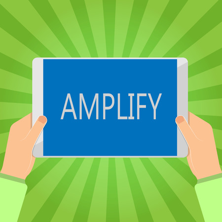 Handwriting text writing Amplify. Concept meaning Make something bigger louder increase the volume using amplifier.