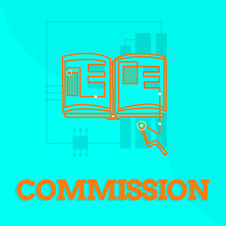 Text sign showing Commission. Conceptual photo Instruction comanalysisd role given to a demonstrating or group Legislation. Imagens