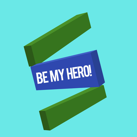 Writing note showing Be My Hero. Business photo showcasing Request by someone to get some efforts of heroic actions for him. Banco de Imagens