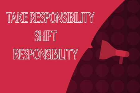 Word writing text Take Responsibility Shift Responsibility. Business concept for Be matured Take the obligation. Stock Photo