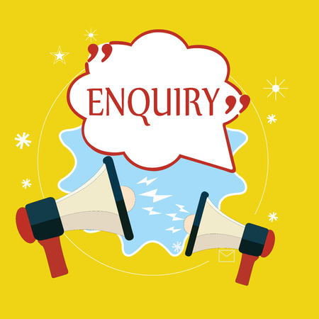 Word writing text Enquiry. Business concept for Asking for information Official investigation discover facts Inquiry.