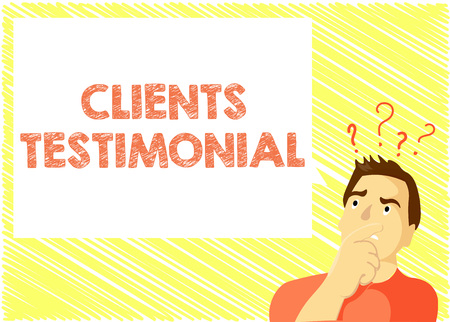 Word writing text Clients Testimonial. Business concept for Formal Statement Testifying Candid Endorsement by Others.