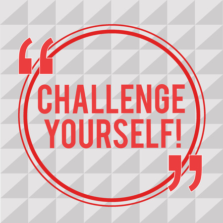 Writing note showing Challenge Yourself. Business photo showcasing Setting Higher Standards Aim for the Impossible.