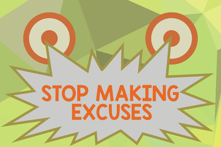 Writing note showing Stop Making Excuses. Business photo showcasing Cease Justifying your Inaction Break the Habit. Stock fotó