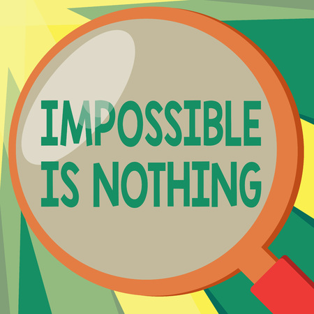 Conceptual hand writing showing Impossible Is Nothing. Business photo showcasing Anything is Possible Believe the Realm of Possibility. Stock Photo