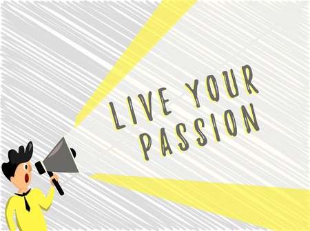 Word writing text Live Your Passion. Business concept for Doing something you love that you do not consider a job. Stock Photo
