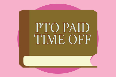 Word writing text Pto Paid Time Off. Business concept for Employer grants compensation for personal leave holidays.