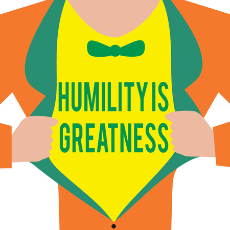 Handwriting text Humility Is Greatness. Concept meaning being Humble is a Virtue not to Feel overly Superior.