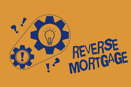 Word writing text Reverse Mortgage. Business concept for loan for seniors age above sixties and older to be returned.