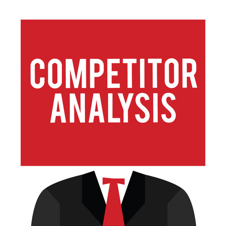 Handwriting text Competitor Analysis. Concept meaning Determine the Strength Weakness of Competitive Market.