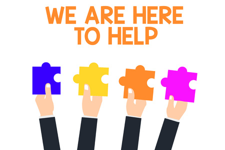 Handwriting text We Are Here To Help. Concept meaning Someone who is always ready to Assist Support Give.