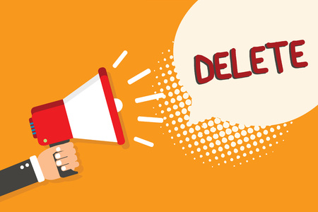 Writing note showing Delete. Business photo showcasing remove or obliterate written or printed matter by drawing line onit Man holding megaphone loudspeaker bubble orange background halftone