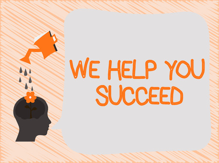 Text sign showing We Help You Succeed. Conceptual photo Aided Supported Funded someone to reach his dreams. Banque d'images