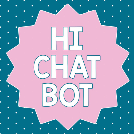 Text sign showing Hi Chat Bot. Conceptual photo Greeting to robot machine who answers to a sent message.