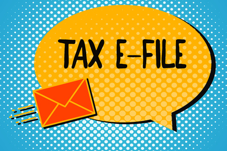 Handwriting text Tax E File. Concept meaning System submitting tax documents to US Internal Revenue Service.