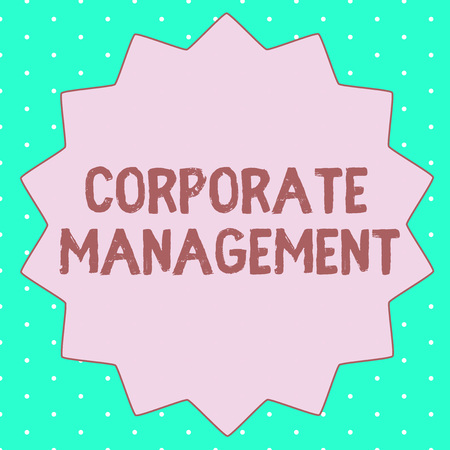 Text sign showing Corporate Management. Conceptual photo all Levels of Managerial Personnel and Excutives.