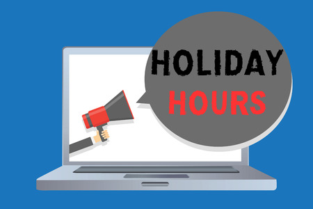 Writing note showing Holiday Hours. Business photo showcasing Schedule 24 or 7 Half Day Today Last Minute Late Closing Man holding megaphone loudspeaker speech bubble message speaking loud Stock Photo