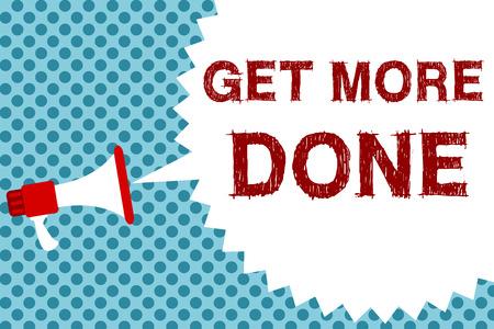 Text sign showing Get More Done. Conceptual photo Checklist Organized Time Management Start Hardwork Act Megaphone loudspeaker speech bubble message blue background halftone
