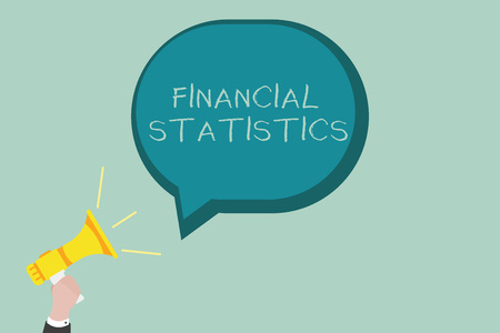Word writing text Financial Statistics. Business concept for Comprehensive Set of Stock and Flow Data of a company.