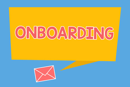 Handwriting text Onboarding. Concept meaning Action Process of integrating a new employee into an organization.