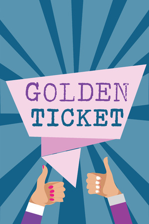 Writing note showing Golden Ticket. Business photo showcasing Rain Check Access VIP Passport Box Office Seat Event Man woman hands thumbs up approval speech bubble rays background