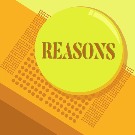 Word writing text Reasons. Business concept for Causes Explanations Justifications for an action or event Motivation.