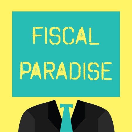 Text sign showing Fiscal Paradise. Conceptual photo The waste of public money is a great concern topic.