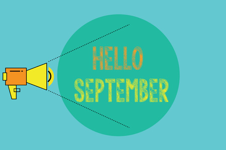 Conceptual hand writing showing Hello September. Business photo showcasing Eagerly wanting a warm welcome to the month of September.