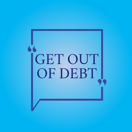 Writing note showing Get Out Of Debt. Business photo showcasing No prospect of being paid any more and free from debt. Banco de Imagens