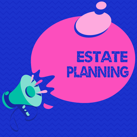 Word writing text Estate Planning. Business concept for The management and disposal of that persons estate.