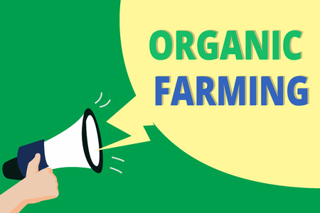 Word writing text Organic Farming. Business concept for an integrated farming system that strives for sustainability.