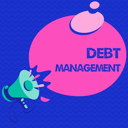 Word writing text Debt Management. Business concept for The formal agreement between a debtor and a creditor.