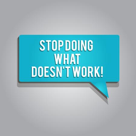 L'écriture de texte Word Arrêtez de faire ce qui ne fonctionne pas. Le concept d'entreprise pour occupé ne signifie pas toujours être productif.